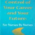 Taking Control of Your Career and Your Future by Donner, Gail J