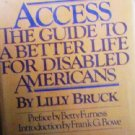 Access The Guide To A Better Life For Disable by Bruck, Lily