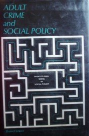 Adult Crime and Social Policy by Glasser, Daniel