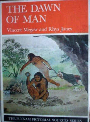 The Dawn of Man by Megaw, Vincent; Jones, Rhys