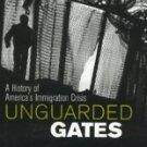Unguarded Gates by Graham, Otis L.