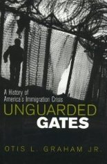 Unguarded Gates by Graham, Otis L.