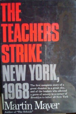 The Teachers Strike New York, 1968 by Mayer, Martin