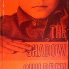 The Shadow Children by Ellingson, Careth