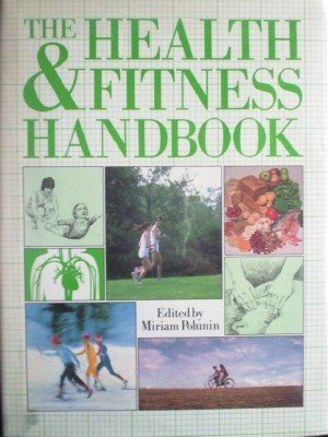 The Health and Fitness Handbook by Polunin, Miriam (editor)