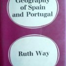 A Geography of Spain and Portugal by Way, Ruth