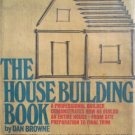 The House Building Book by Browne, Dan