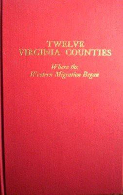 Twelve Virginia Counties by Gwathmey, John H.