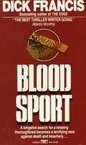 Blood Sport by Francis, Dick