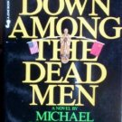 Down Among the Dead Men by Hartland, Michael