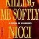 Killing Me Softly by French, Nicci