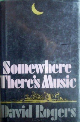 Somewhere There's Music by Rogers, David