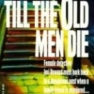 Till the Old Men Die by Dawson, Janet