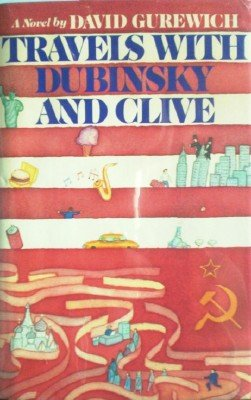 Travels with Dubinsky and Clive by Gurewich, David