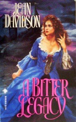 A Bitter Legacy by Davidson, Jean