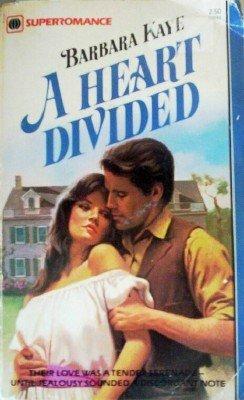 A Heart Divided by Kaye, Barbara