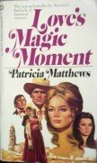 Love's Magic Moment by Matthews, Patricia