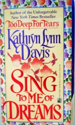 Sing to Me of Dreams by Davis, Kathryn Lynn