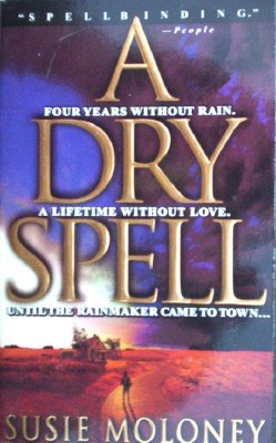 A Dry Spell by Moloney, Susie