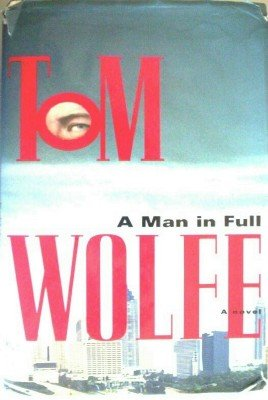 A Man in Full by Wolfe, Tom