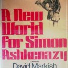A New World for Simon Ashkenazy by Markish, David