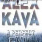 A Perfect Evil by Kava, Alex