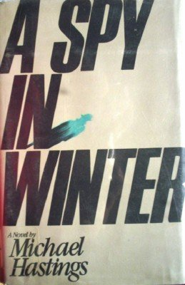 A Spy in Winter by Hastings, Michael