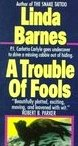 A Trouble of Fools by Barnes, Linda
