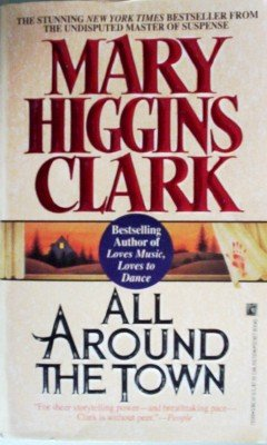 All Around the Town by Clark, Mary Higgins