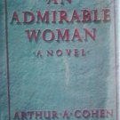 An Admirable Woman by Cohen, Arthur