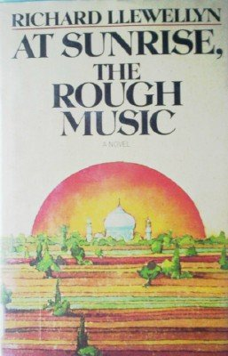 At Sunrise, The Rough Music by Llewellyn, Richard
