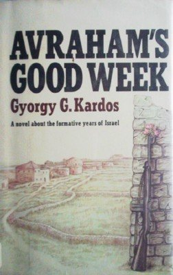 Avraham's Good Week by Kardos, Gyorgy