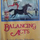 Balancing Acts by Schwartz, Lynne