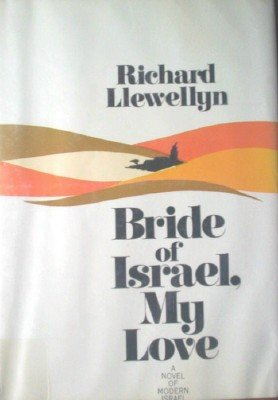 Bride of Israel, My Love by Llewellyn, Richard