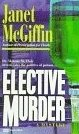 Elective Murder by McGiffin, Janet