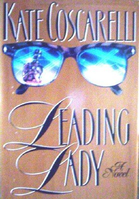 Leading Lady by Coscarelli, Kate