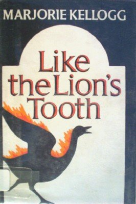 Like the Lion's Tooth by Kellogg, Marjorie