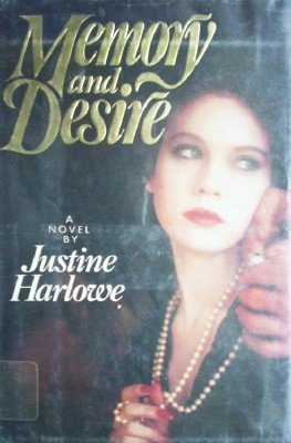 Memory and Desire by Harlowe, Justine