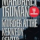 Murder at the Kennedy Center by Truman, Margaret