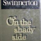 On the Shady Side by Swinnerton, Frank