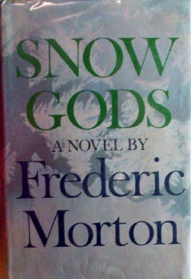 Snow Gods (Hardcover) by Morton, Frederic