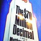 The $70 Million Dollar Decimal by Culligan, Matthew