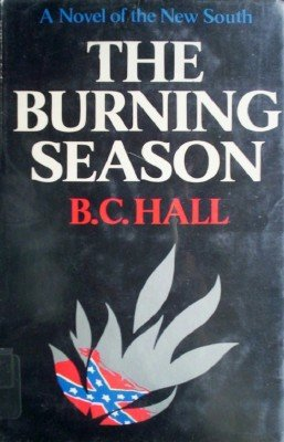 The Burning Season by Hall, B C