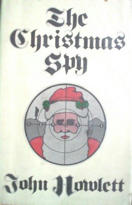 The Christmas Spy by Howlett, John