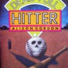 The Dead Pull Hitter by Gordon, Alison