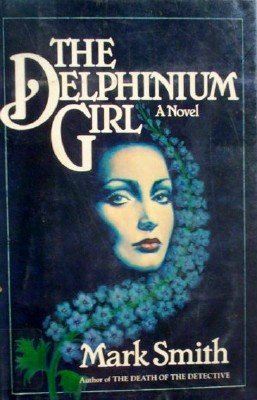The Delphinium Girl by Smith, Mark