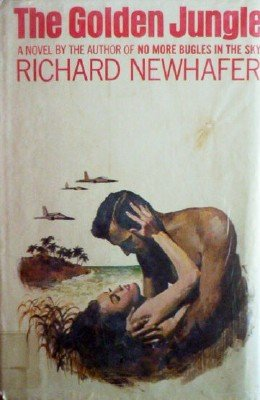 The Golden Jungle by Newhafer, Richard