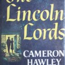 The Lincoln Lords by Hawley, Cameron