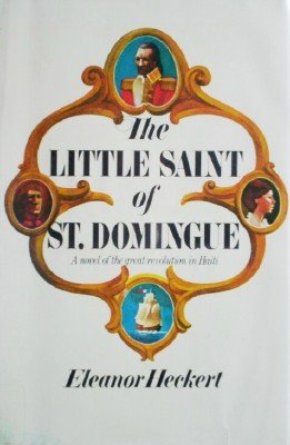 The Little Saint of St. Domingue by Heckert, Eleanor