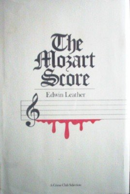 The Mozart Score by Leather, Edwin